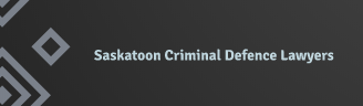 SASKATOON – CRIMINAL | DRUG  |  DUI – TRIAL  LAWYERS